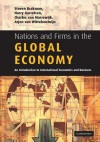 Nations and Firms in the Global Economy: An Introduction to International Economics and Business - Steven Brakman