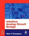 Intuitive Analog Circuit Design [With CDROM] - Marc Thompson