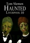 Haunted Liverpool 10 - Tom Slemen
