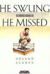 He Swung and He Missed - Nelson Algren