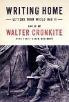 Writing Home: Letters from World War II - Walter Cronkite, Tracy Quinn