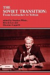 The Soviet Transition: From Gorbachev to Yeltsin - Stephen White