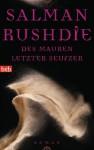 Des Mauren letzter Seufzer: Roman (German Edition) - Salman Rushdie, Gisela Stege