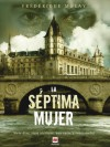 La séptima mujer (Mistery Plus) (Spanish Edition) - Frédérique Molay, García García, Marta