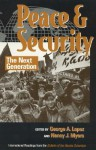 Peace and Security: The Next Generation - George A. Lopez, Nancy J. Myers