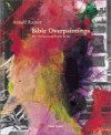 Bible Overpaintings: From the Sammlung Frieder Burda - Arnulf Rainer, Rudi Fuchs