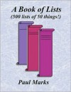 A Book of Lists (500 Lists of 50 Things!) - Paul Marks