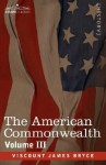 The American Commonwealth - Volume 3 - James Bryce
