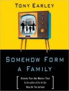 Somehow Form a Family: Stories That Are Mostly True (MP3 Book) - Tony Earley