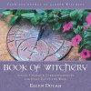 Book of Witchery: Spells, Charms & Correspondences for Every Day of the Week - Ellen Dugan