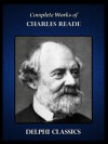 Delphi Complete Works of Charles Reade (Illustrated) (Series Four) - Charles Reade