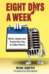 Eight Days a Week - Ron Smith