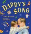 Daddy's Song - Lesléa Newman, Karen Ritz