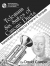 Telemann Six Suites of Canonic Duets: Transcribed and Edited for B-Flat or C Trumpets - George P. Telemann, David Cooper