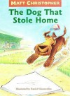 The Dog That Stole Home - Matt Christopher, Unknown