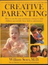 Creative Parenting: How to Use the New Continuum Concept to Raise Children Successfully from Birth Through Adolescence - William Sears