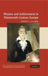 Women and Achievement in Nineteenth-Century Europe - Linda L. Clark
