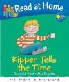 Kipper Tells The Time - Roderick Hunt, Alex Brychta