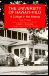 The University of Hawai'I-Hilo: A College in the Making - Frank T. Inouye, Frank T. Inouye