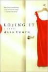 Losing It - Alan Cumyn