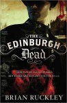 The Edinburgh Dead - Brian Ruckley