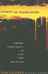 Church in Translation: Vibrant Christianity in Your Time and Place - Dan Collison