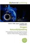 Dragon Naturallyspeaking - Frederic P. Miller, Agnes F. Vandome, John McBrewster