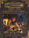 Arms and Equipment Guide (Dungeons & Dragons d20 3.0 Fantasy Roleplaying Accessory) - Eric Cagle, Jesse Decker, Jeff Quick