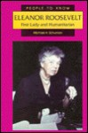 Eleanor Roosevelt: First Lady and Humanitarian - Michael A. Schuman