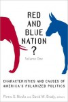 Red and Blue Nation?: Characteristics and Causes of America's Polarized Politics - Pietro Nivola, David Brady