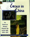 Grace in China: An American Woman Beyond the Great Wall, 1934-1974 - William Liu