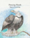 Dancing Hands: Signs of Learning - John Hay, Mary Belle Harwich, Robert Wapahi