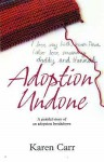 Adoption Undone - Karen Carr