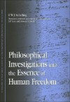 Philosophical Investigations Into the Essence of Human Freedom - Friedrich Wilhelm Joseph Schelling