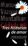Tres Historias De Amor = Three Love Stories (Serie Carvalho) (Spanish Edition) - Manuel Vázquez Montalbán