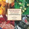 Renewing America's Food Traditions: Saving and Savoring the Continent's Most Endangered Foods - Gary Paul Nabhan