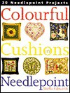Colourful Cushions in Needlepoint: 20 Needlepoint Projects - Stella Edwards