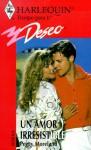 Un Amor Irresistible (An Irresistible Love) (Deseo, 200) - Moreland, Peggy Moreland