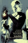 Marie Curie: Honesty in Science - Carl Rollyson