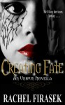 Creating Fate - Rachel Firasek