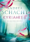 Kyria & Reb - Bis ans Ende der Welt - Andrea Schacht