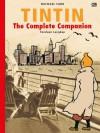 Tintin: The Complete Companion - Michael Farr, Yoga Nandiwardhana, Surjorimba Suroto, Dini Pandia