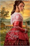 Courting Morrow Little - Laura Frantz