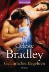 Gefährliches Begehren: Roman (German Edition) - Celeste Bradley, Cora Munroe