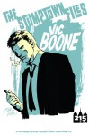 The Stumptown Files: Vic Boone #1 - Shawn Aldridge, Geoffo, Andrea Motta, Rachel Winstead, Jeff Winstead, Mikael Bergkvist