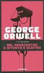 Mil Novecentos e Oitenta e Quatro - George Orwell