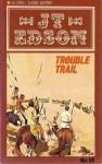 Trouble Trail - J.T. Edson