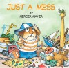 Just a Mess (Little Critter) - Mercer Mayer
