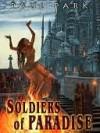 Soldiers of Paradise [Starbridge Chronicles 1] - Paul Park
