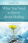 What You Need to Know About Healing: A Physical and Spiritual Guide - Harold J. Sala, Joni Eareckson Tada